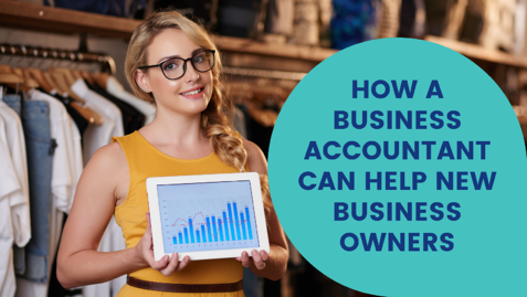how-a-business-accountant-can-help-new-business-owners