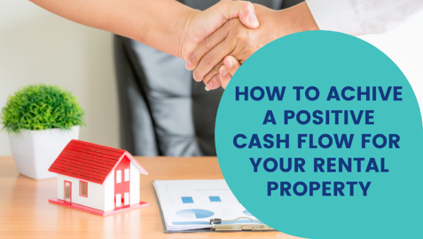 how-to-achieve-a-positive-cash-flow-for-your-rental-property