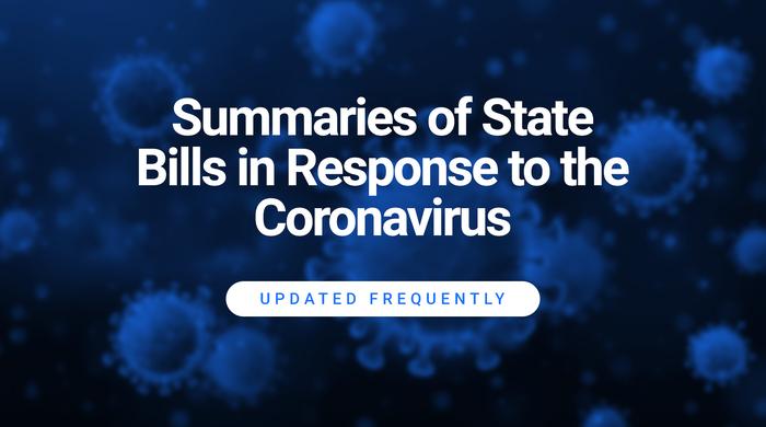 Bill Summaries: State Responses to the Coronavirus