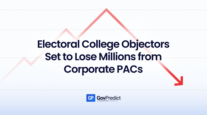 GovPredict: Electoral College Objectors Set to Lose Millions from Corporate PACs