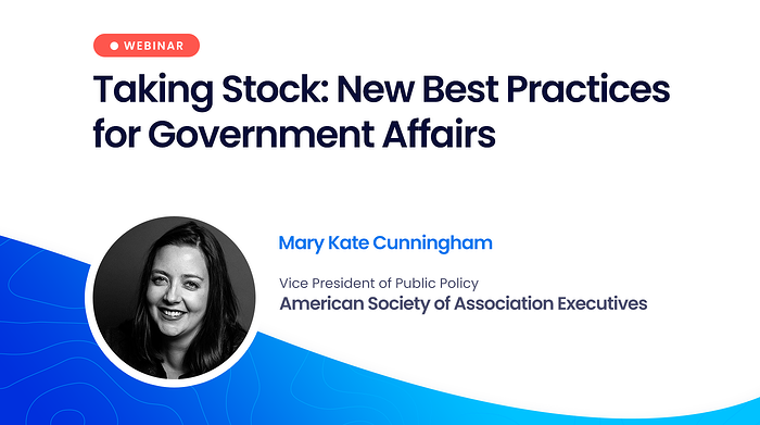 Webinar: Taking Stock: New Best Practices for Government Affairs