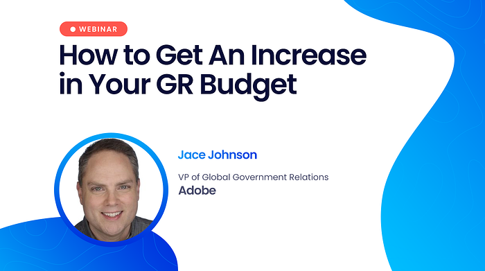 How to Get An Increase in Your GR Budget