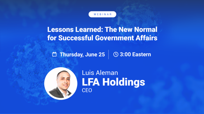 Webinar - Lessons Learned: The New Normal for Successful Government Affairs