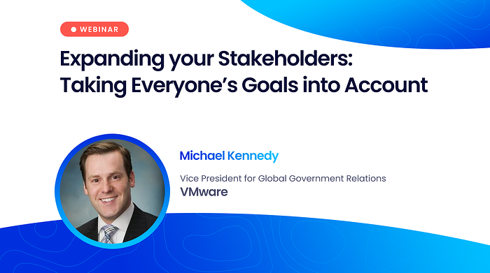 Webinar: Expanding your Stakeholders: Taking Everyone's Goals into Account
