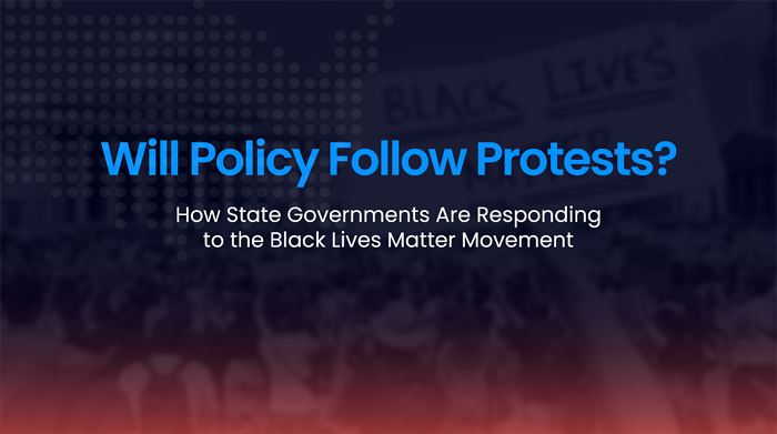 Will Policy Follow Protests? How State Governments Are Responding to the Black Lives Matter Movement
