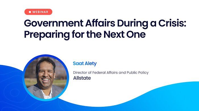 Government Affairs During a Crisis: Preparing for the Next One