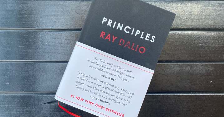 Reflecting on PRINCIPLES by Ray Dalio