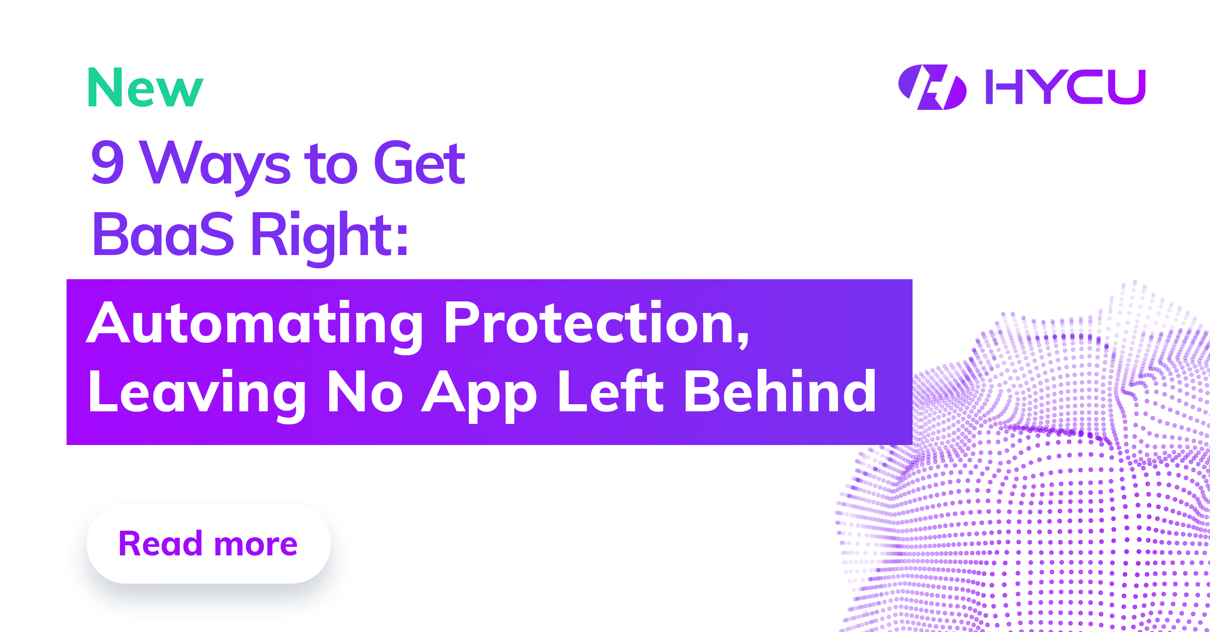 Here are two main things to consider when selecting a BaaS solution: Automating Protection and Applications.
