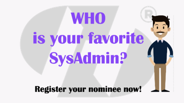 Nominate your favorite SysAdmin today