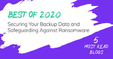 Securing Your Backup Data and Safeguarding Against Ransomware