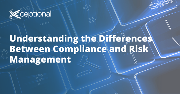 Comparing and Contrasting: Risk Management vs. Compliance