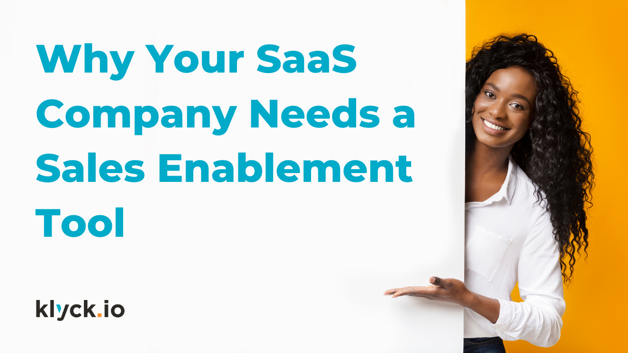Why Your SaaS Company Needs Sales Enablement
