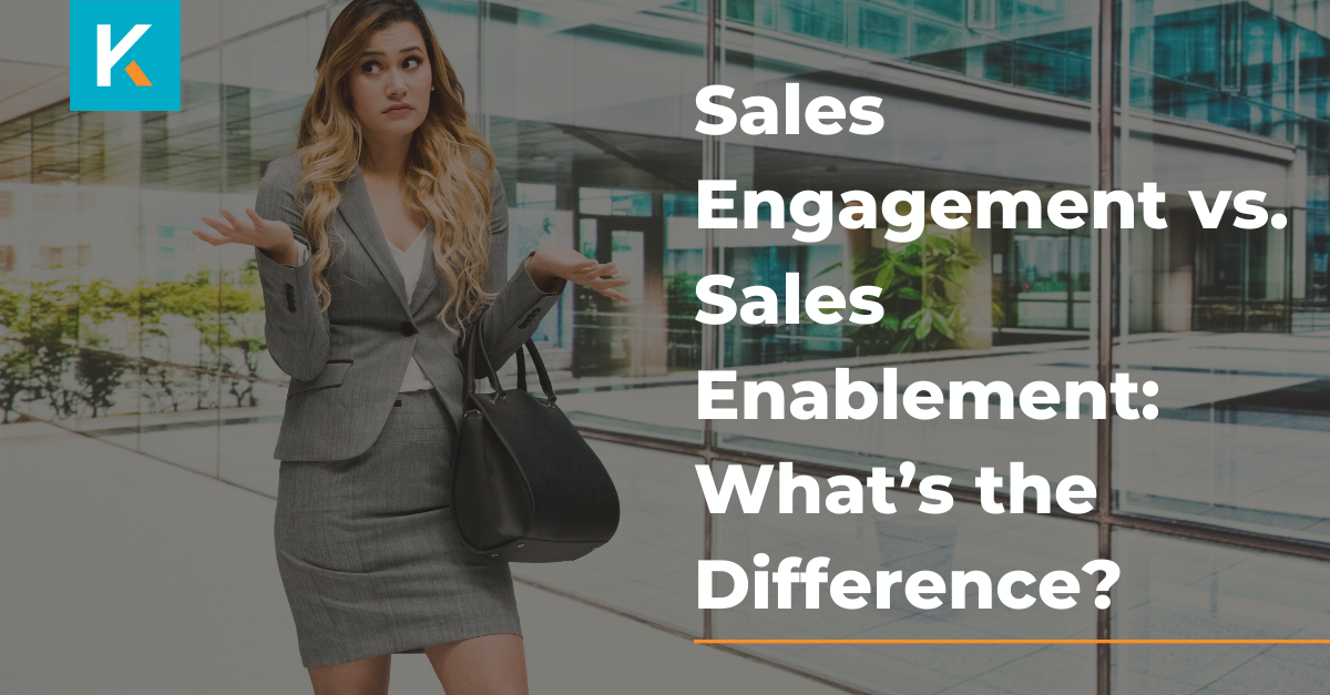 Sales Engagement vs. Sales Enablement: What's the Difference?