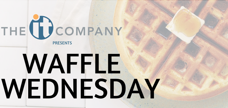 Join Us For Waffle Wednesdays!