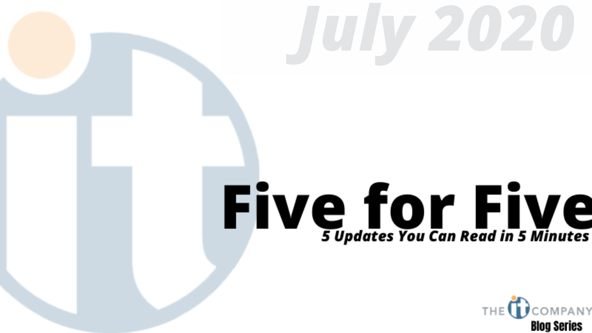 Five for Five- 5 Updates You Can Read in 5 Minutes