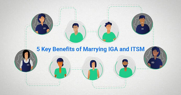 5 Key Benefits of Marrying IGA and ITSM