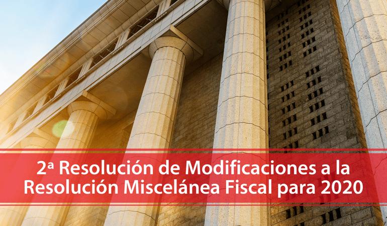 Segunda Resolución de Modificaciones a la RMF para 2020