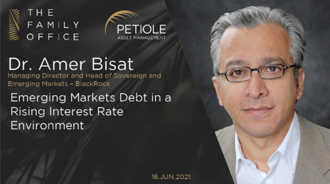 Dr. Amer Bisat | Emerging Markets Debt in a Rising Interest Rate Environment