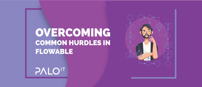 Overcoming Common Hurdles In Flowable