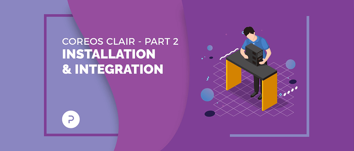 CoreOS Clair — Part 2: Installation & Integration