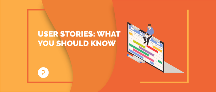 User Stories: Why They Matter, and How to Write a Good One