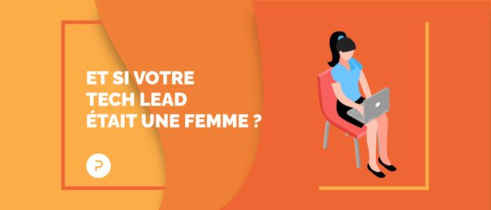 Et si votre Tech Lead était une femme?