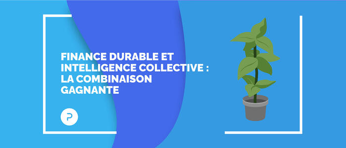 Finance durable et intelligence collective : la combinaison gagnante