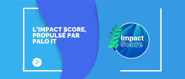 Les coulisses de l'Impact Score ou comment PALO IT a développé l'outil de la transition écologique et sociale des entreprises