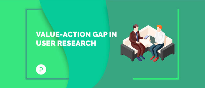 Closing The Value-Action Gap In Qualitative User Research