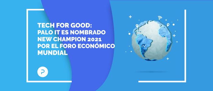 PALO IT es nombrado New Champion2021 por el Foro Económico Mundial
