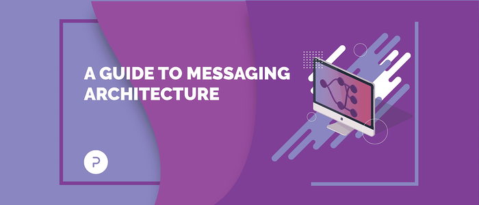A Guide to Messaging Architecture
