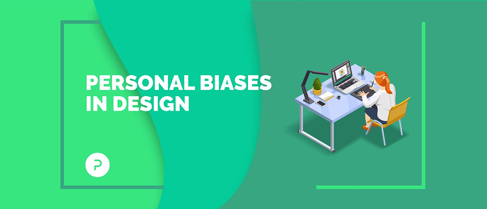 4 Ways to Combat Personal Biases In Design