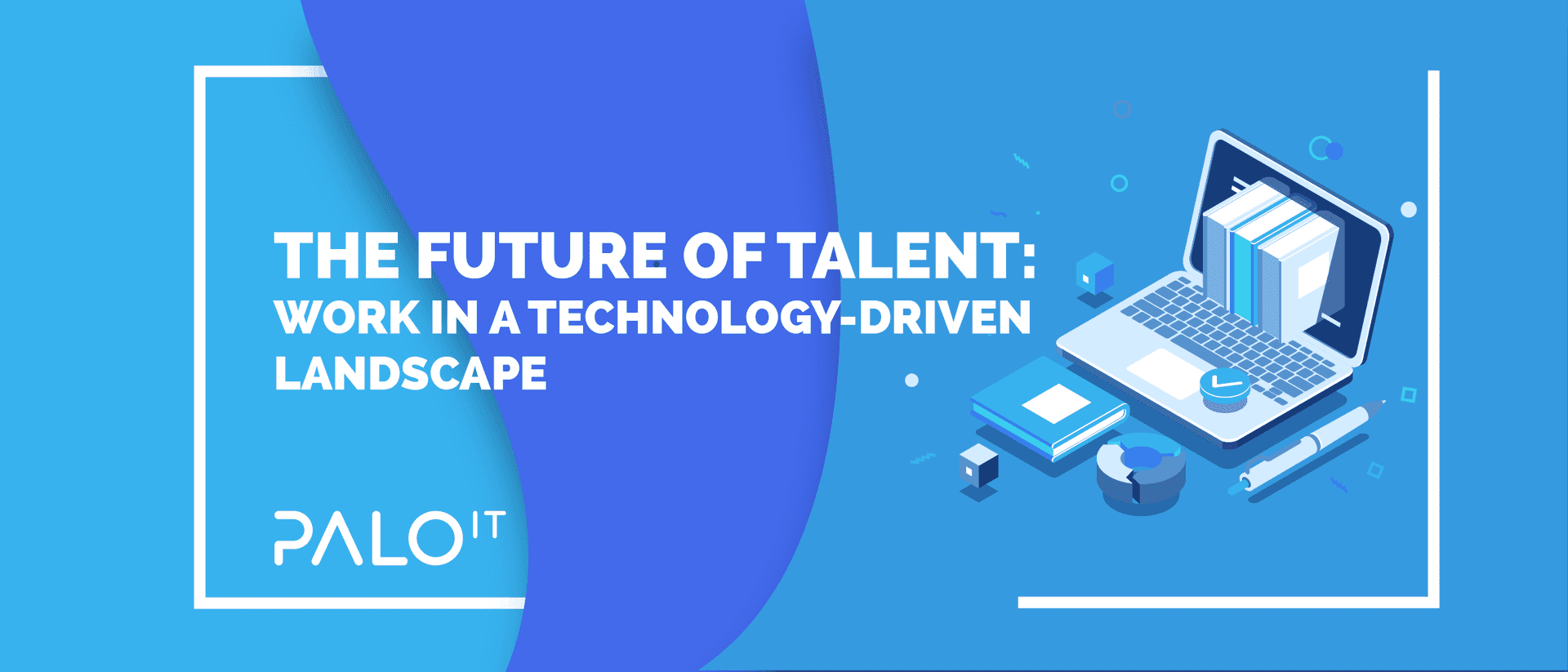 The Future of Talent: Work In a Technology-Driven Landscape