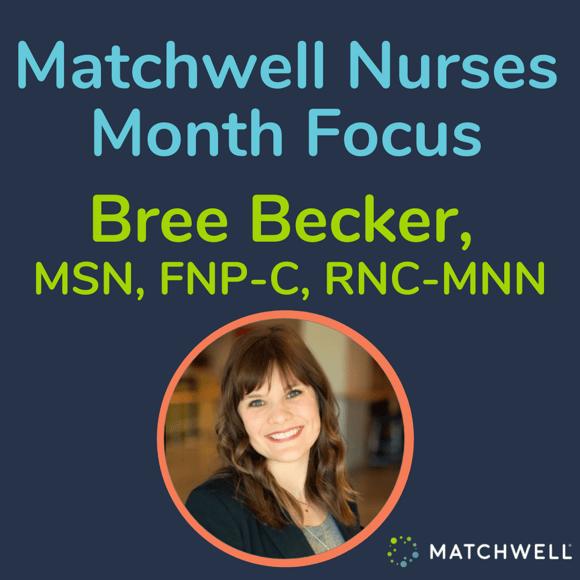 Matchwell Nurses Month Focus: Bree Becker