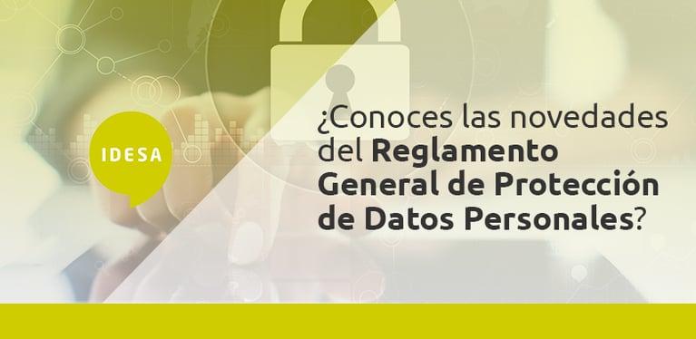 ¿Conoces las novedades del Reglamento General de Protección de Datos Personales?