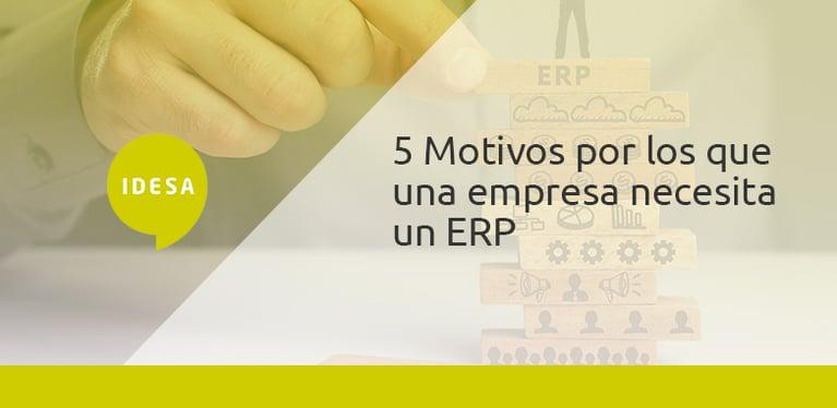 5 Motivos por los que una empresa necesita un ERP