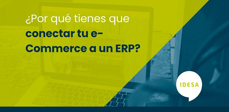 ¿Por qué tienes que conectar tu ecommerce a un ERP?