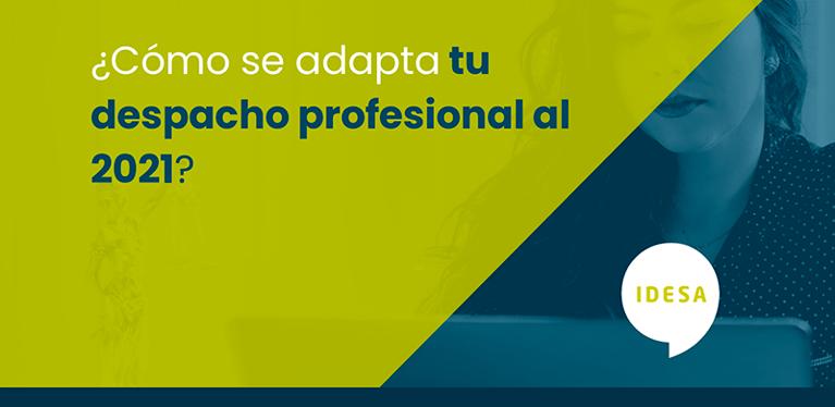 ¿Cómo se adapta tu despacho profesional al 2021?
