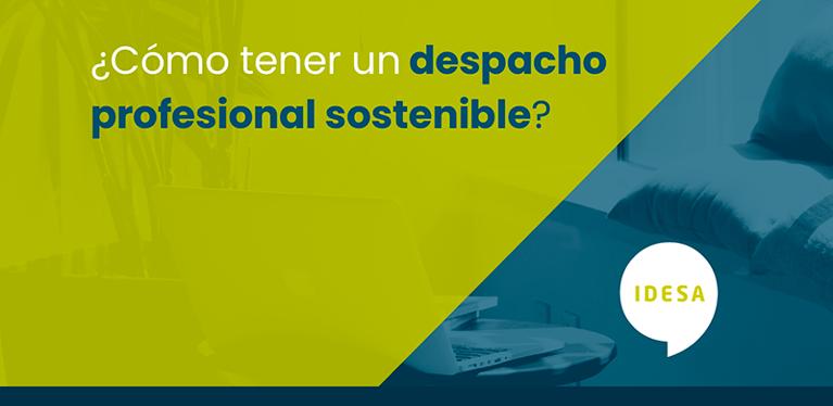 ¿Cómo tener un despacho profesional sostenible?