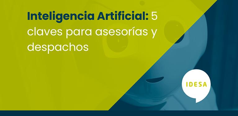 Inteligencia Artificial: 5 claves para asesorías y despachos profesionales