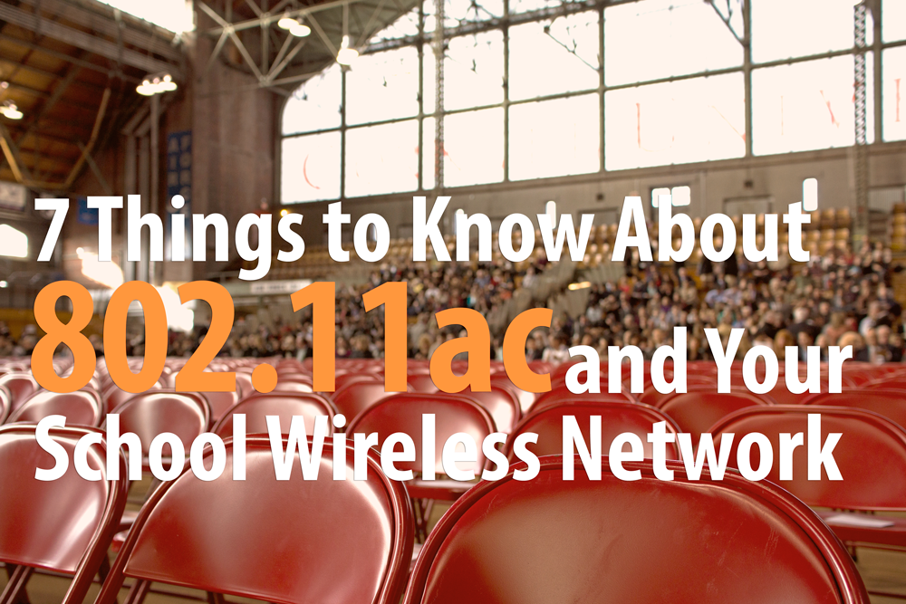 802.11ac, school wireless network design, 802.11ac in education,