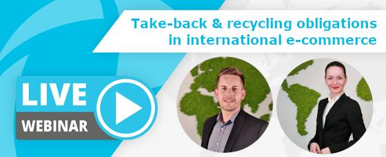 Webinar Recording | Take-Back & Recycling obligations in international e-commerce