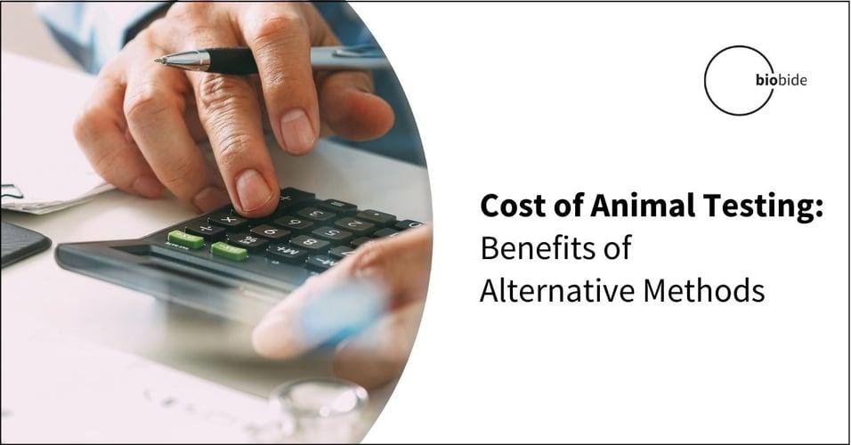Cost of Animal Testing: Benefits of Alternative Methods