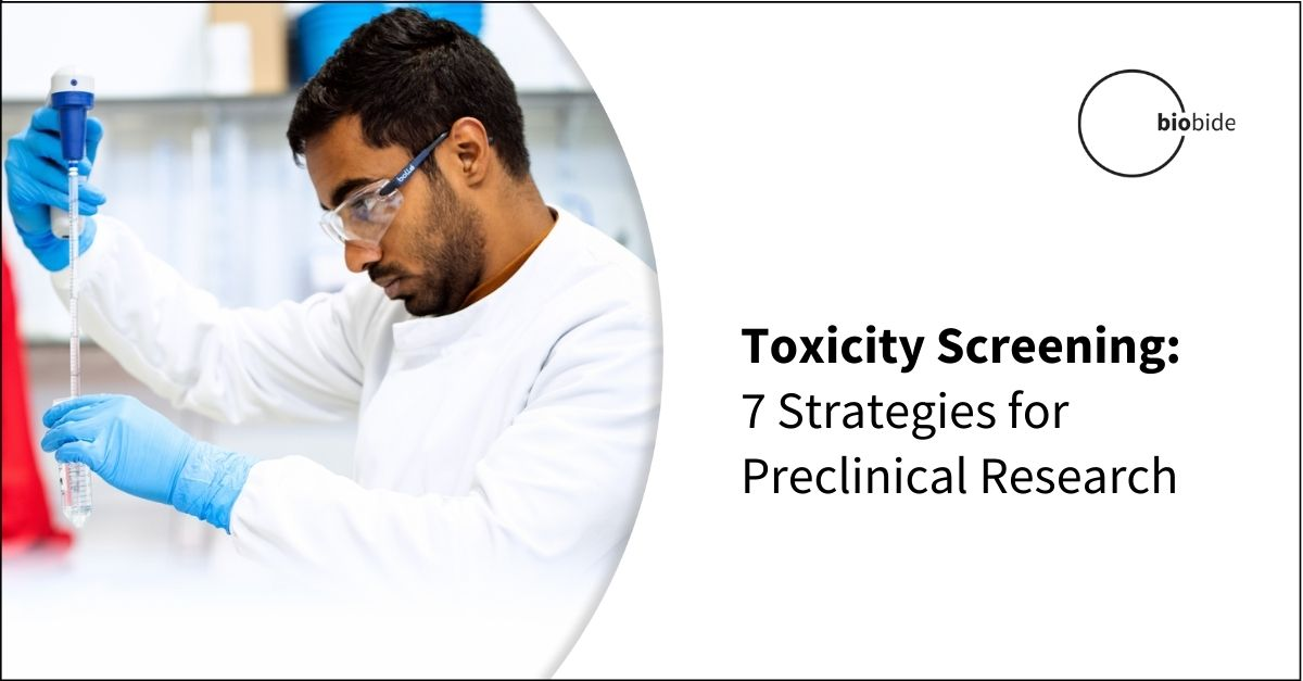 Toxicity Screening: 7 Strategies for Preclinical Research