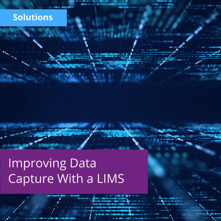 Improving Data Capture With a Lab Information Management System