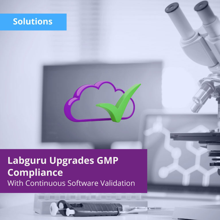 Labguru Informatics Software Brings GMP/GDP Compliance to the Next Level With Continuous Validation