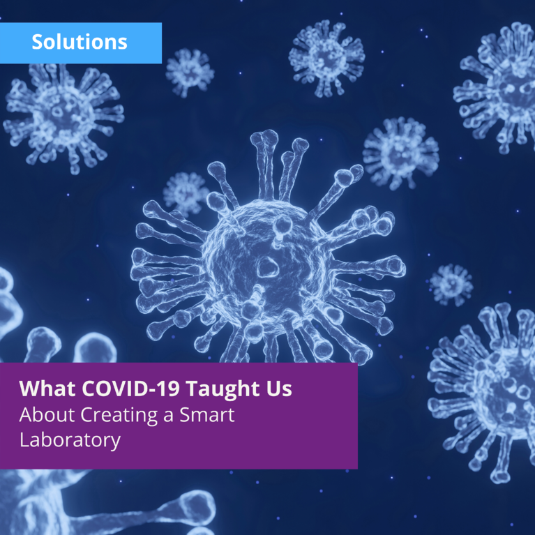 What COVID-19 Taught Us About Creating a Smart Laboratory