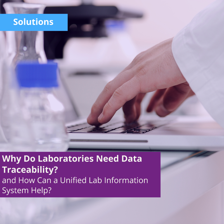Why Do Laboratories Need Data Traceability, and How Can a Unified Lab Information System Help?