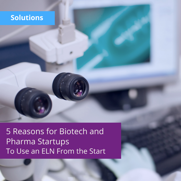 5 Reasons For Pharma and Biotech Startups To Use an Electronic Laboratory Notebook From the Start