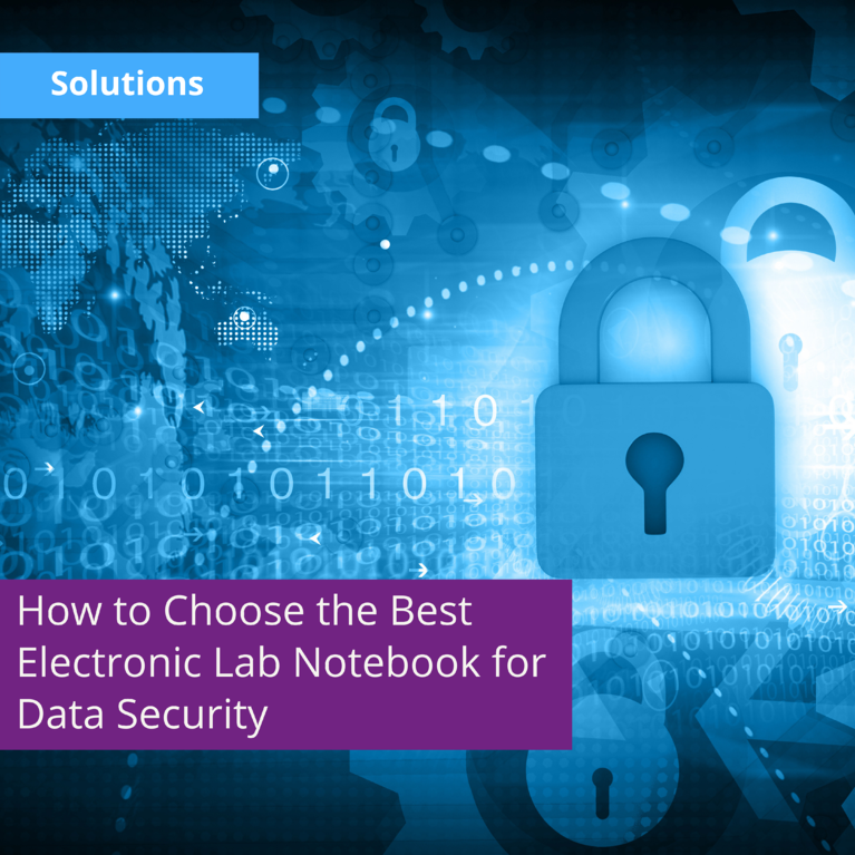How to Choose the Best Electronic Lab Notebook for Data Security
